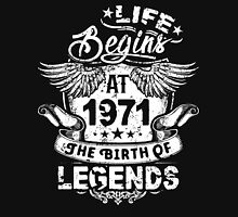 Life Begins At 1971 Birthday Gifts - 1971 The Birth Of Legends T-Shirt Unisex T-Shirt