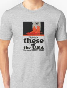 Keep These Off The USA -- WWI Unisex T-Shirt