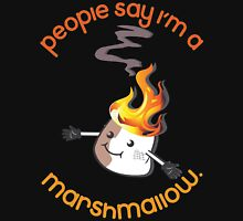 People Say I'm A Marshmallow. Unisex T-Shirt