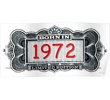 Born In 1972 - Limited Edition Poster
