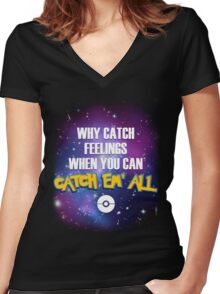 Why Catch Feelings? Women's Fitted V-Neck T-Shirt