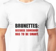 Brunettes Smart Unisex T-Shirt