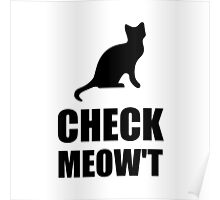 Check Meow Cat Poster