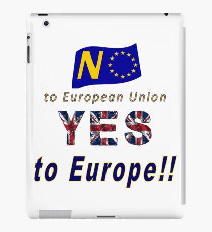 NO to European Union, YES to EUROPE! iPad Case/Skin