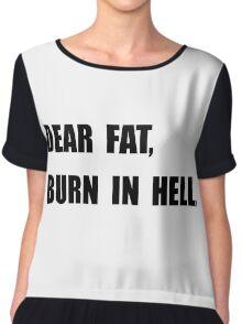Dear Fat Burn Hell Chiffon Top