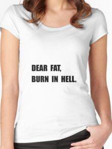 Dear Fat Burn Hell Women's Fitted Scoop T-Shirt