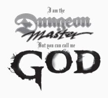 Dungeon Master = God by DMLloyd