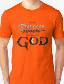 Dungeon Master = God T-Shirt