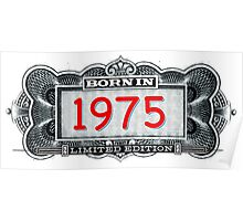 Born In 1975 - Limited Edition Poster