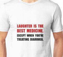 Laughter Diarrhea Unisex T-Shirt