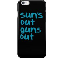 Sun's Out Guns Out - 22 Jump Street iPhone Case/Skin