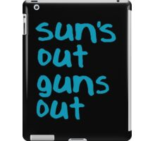Sun's Out Guns Out - 22 Jump Street iPad Case/Skin