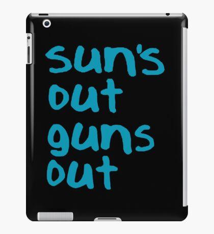 Sun's Out Guns Out - 22 Jump Street iPad Case/Skin