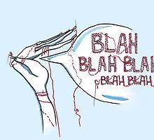 Blah Blah Blah by clairemarice
