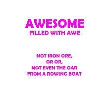 Awsome - full of awe (Pink) Photographic Print