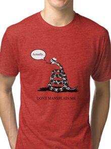 Don't Mansplain Me Tri-blend T-Shirt