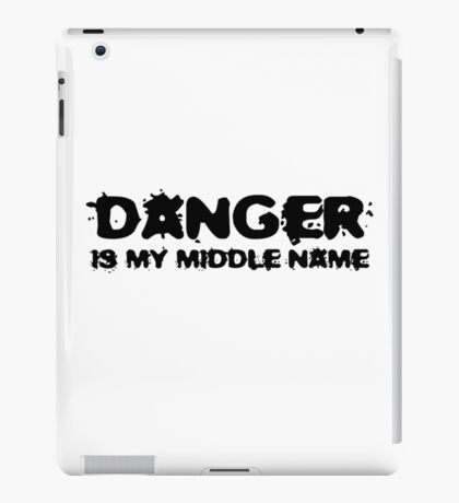 Danger Is My Middle Name Badass Funny Cool Gym iPad Case/Skin