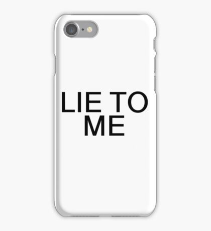 Lie To Me Random Sexy Ironic Gift iPhone Case/Skin