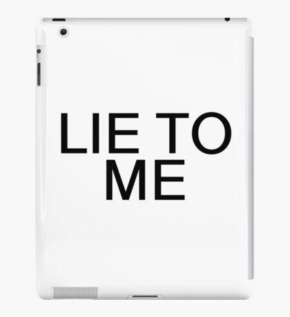 Lie To Me Random Sexy Ironic Gift iPad Case/Skin