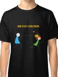How to get a girlfriend Classic T-Shirt