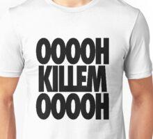 OH KILL EM OH [Black] Unisex T-Shirt