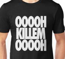 OH KILL EM OH [White] Unisex T-Shirt