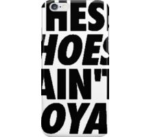 These Hoes Ain't Loyal iPhone Case/Skin