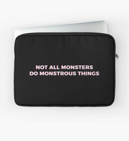 Not All Monsters - Teen Wolf Quote Laptop Sleeve