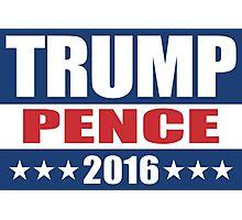 Trump Pence 2016 Photographic Print