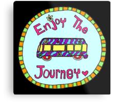 Enjoy the Journey! Metal Print
