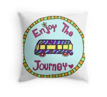 Enjoy the Journey! Throw Pillow