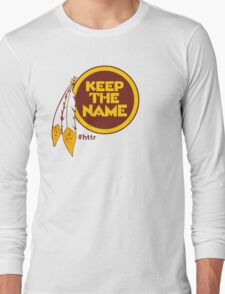 Redskins Keep The Name Long Sleeve T-Shirt