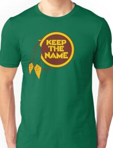 Redskins Keep The Name Unisex T-Shirt