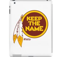 Redskins Keep The Name iPad Case/Skin