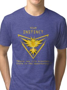 Team Instinct - Where new life breathes there is new opportunity. Tri-blend T-Shirt