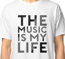The music is my life Classic T-Shirt