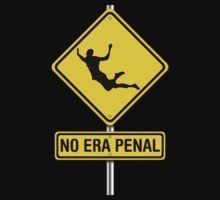 No Era Penal MX - Street Sign by noerapenal
