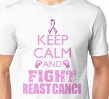 Keep Calm and Fight Breast Cancer Unisex T-Shirt