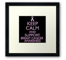 Keep Calm and Support Breast Cancer Awareness Framed Print