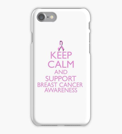 Keep Calm and Support Breast Cancer Awareness iPhone Case/Skin