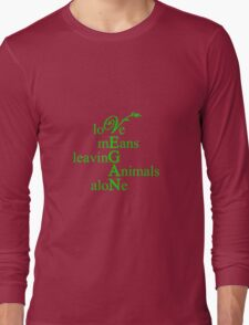 Love Means Leaving Animals Alone Long Sleeve T-Shirt