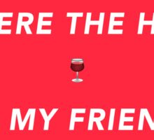 WHERE THE HELL ARE MY FRIENDS?  Sticker
