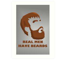 Real Men Have Beards Art Print
