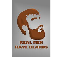 Real Men Have Beards Photographic Print