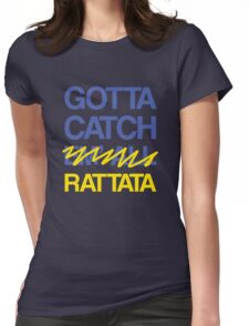 Gotta Catch E- Womens Fitted T-Shirt