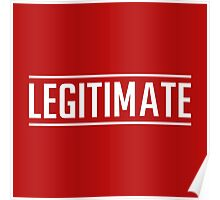 joe weller - Legitimate Poster