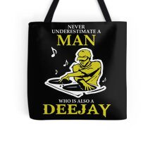 Teacher - Never Underestimate A Man Who Is Also A Deejay Tote Bag