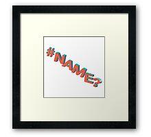 #NAME? Framed Print