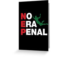 No Era Penal MX 2014 - NEP Greeting Card