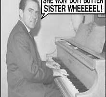 Richard Nixon Sings Butter Sister by tommytidalwave